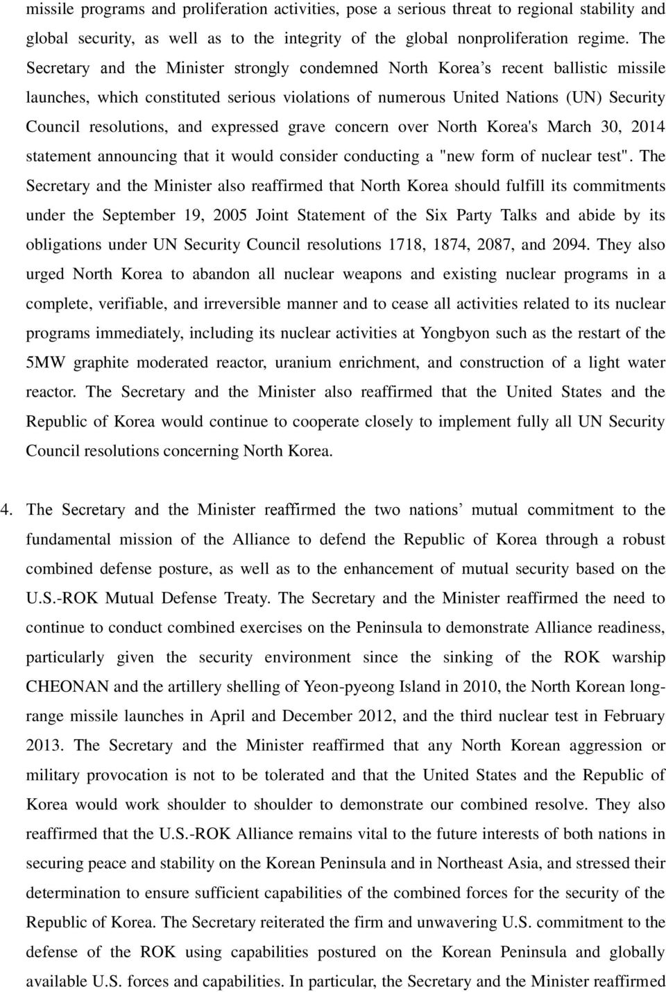 "and expressed grave concern over North Korea's March 30, 2014 statement announcing that it would consider conducting a ""new form of nuclear test""."