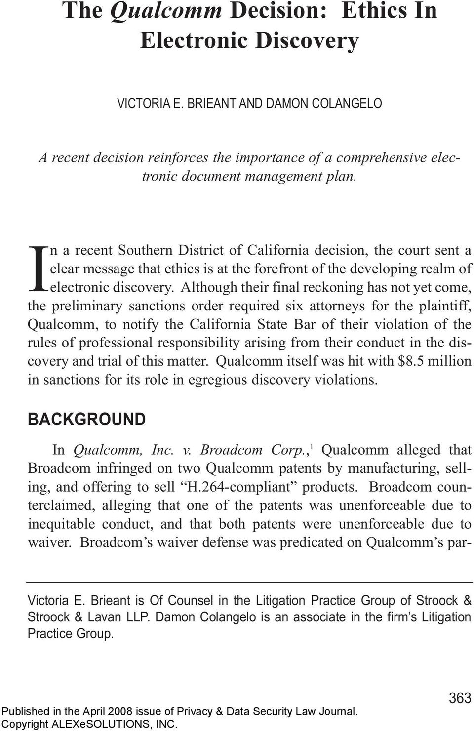 Although their final reckoning has not yet come, the preliminary sanctions order required six attorneys for the plaintiff, Qualcomm, to notify the California State Bar of their violation of the rules