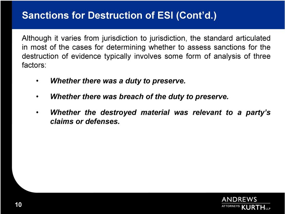 determining whether to assess sanctions for the destruction of evidence typically involves some form of