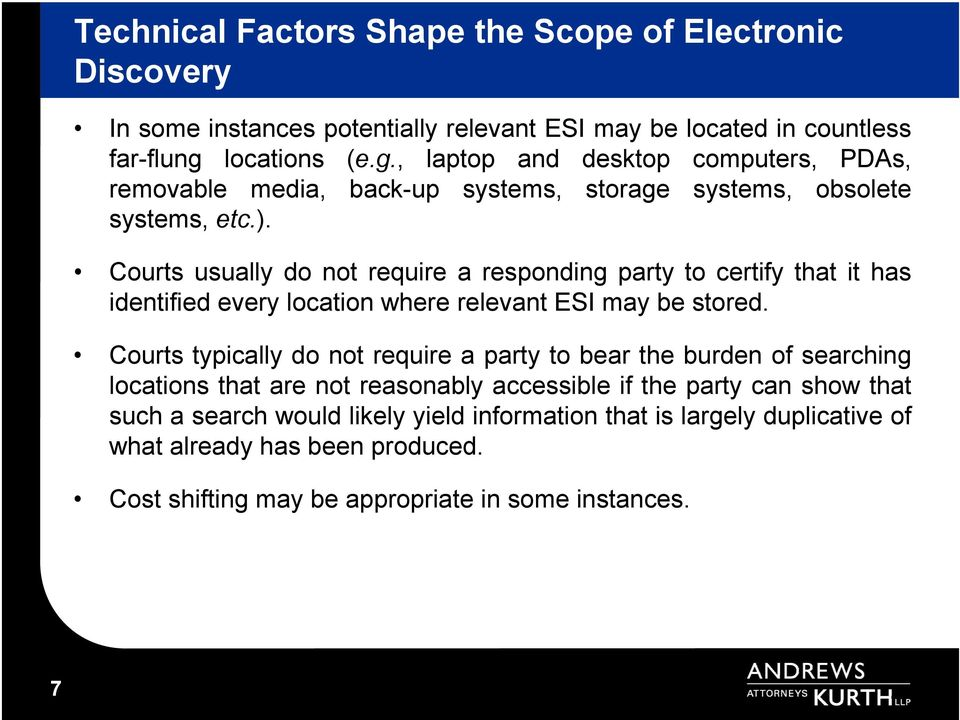 Courts usually do not require a responding party to certify that it has identified every location where relevant ESI may be stored.