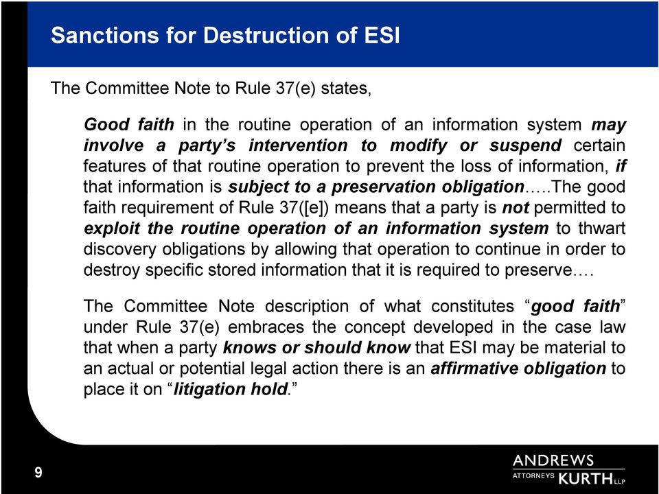 .the good faith requirement of Rule 37([e]) means that a party is not permitted to exploit the routine operation of an information system to thwart discovery obligations by allowing that operation to