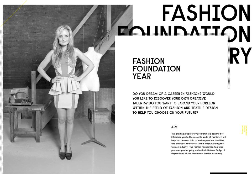 AIM This exciting preparatory programme is designed to introduce you to the versatile world of fashion.