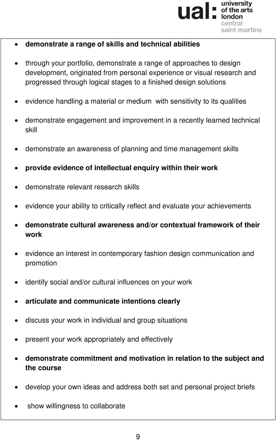 technical skill demonstrate an awareness of planning and time management skills provide evidence of intellectual enquiry within their work demonstrate relevant research skills evidence your ability