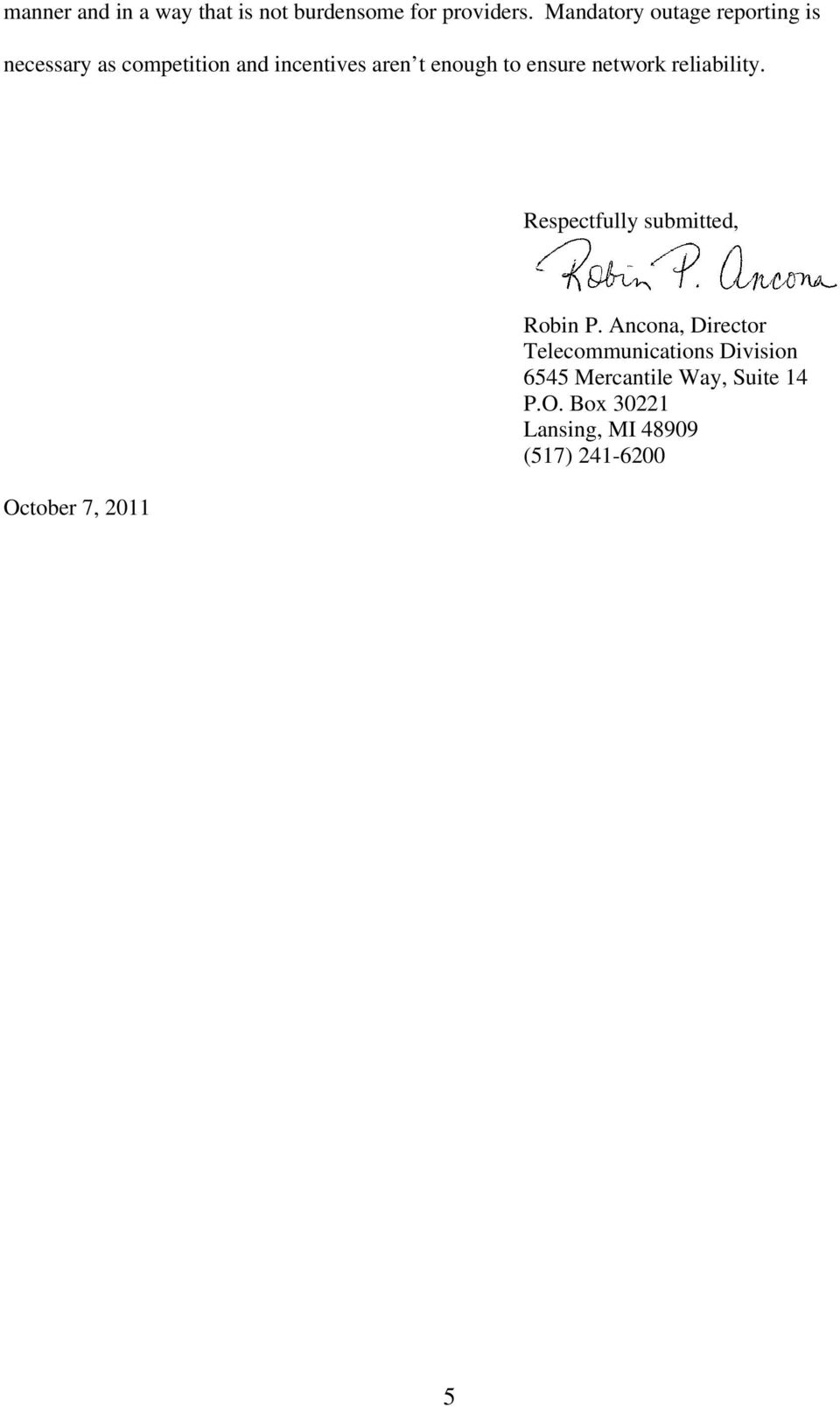 ensure network reliability. Respectfully submitted, October 7, 2011 Robin P.