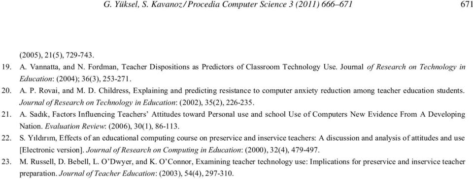 Childress, Explaining and predicting resistance to computer anxiety reduction among teacher education students. Journal of Research on Technology in Education: (2002), 35(2), 226-235. 21. A.