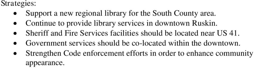 Sheriff and Fire Services facilities should be located near US 41.