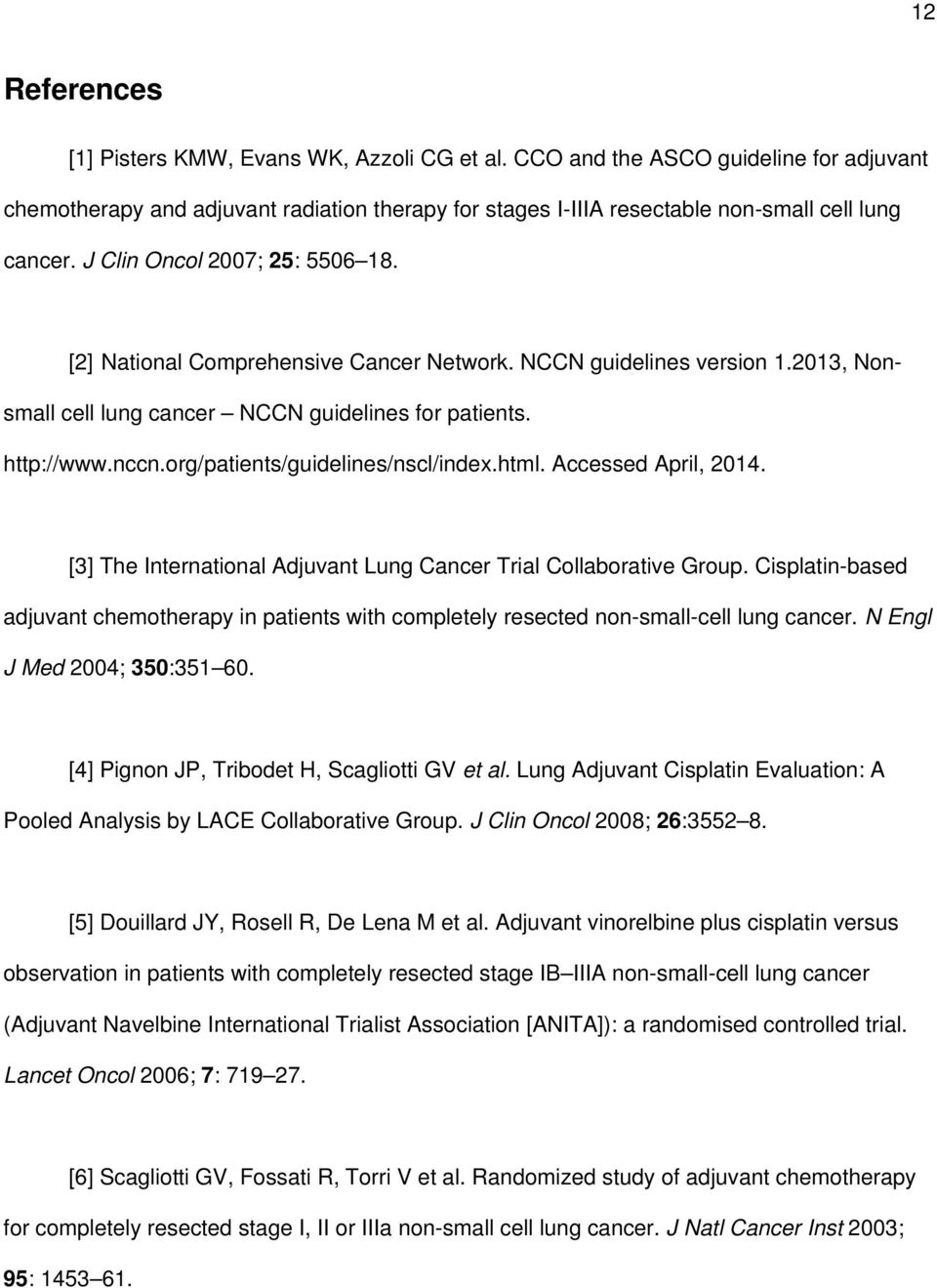 org/patients/guidelines/nscl/index.html. Accessed April, 2014. [3] The International Adjuvant Lung Cancer Trial Collaborative Group.