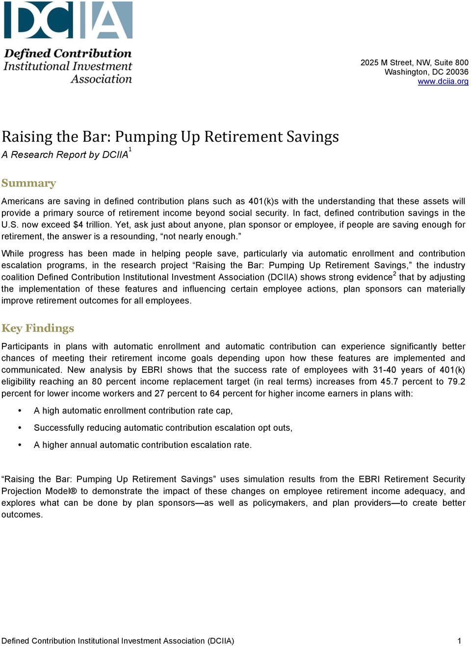 Yet, ask just about anyone, plan sponsor or employee, if people are saving enough for retirement, the answer is a resounding, not nearly enough.