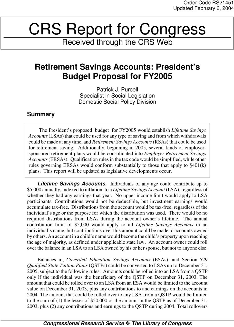 saving and from which withdrawals could be made at any time, and Retirement Savings Accounts (RSAs) that could be used for retirement saving.