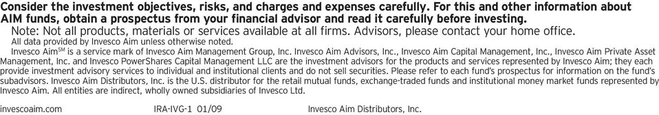 Note: Not all products, materials or services available at all firms. Advisors, please contact your home office. All data provided by Invesco Aim unless otherwise noted.