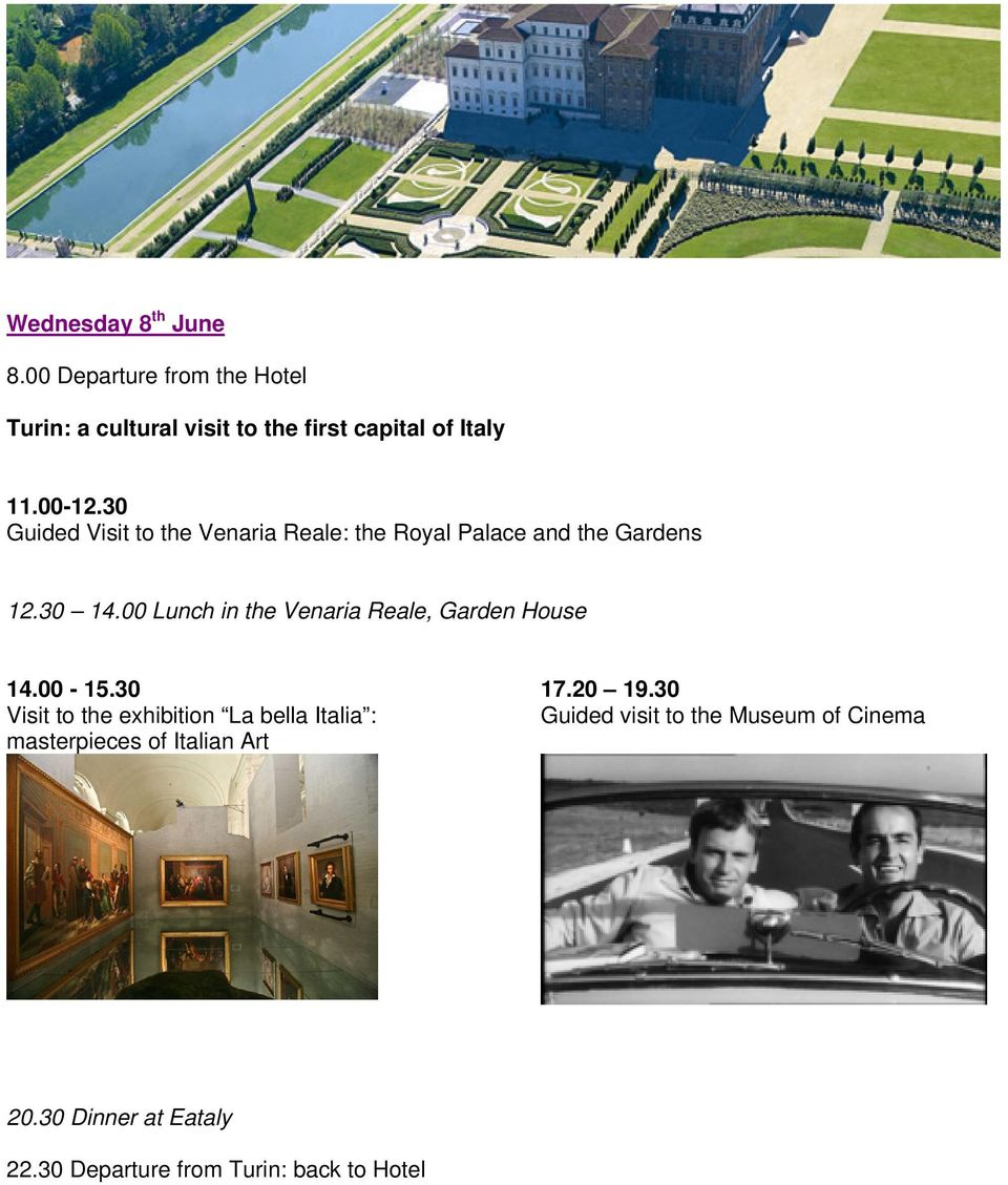 00 Lunch in the Venaria Reale, Garden House 14.00-15.
