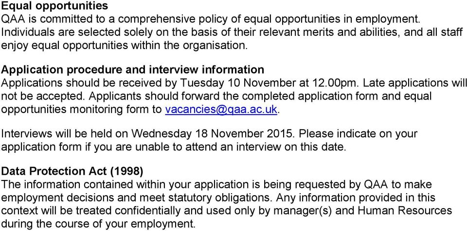 Application procedure and interview information Applications should be received by Tuesday 10 November at 12.00pm. Late applications will not be accepted.
