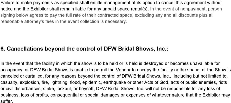 necessary. 6. Cancellations beyond the control of DFW Bridal Shows, Inc.