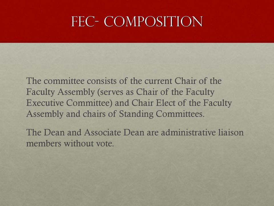 and Chair Elect of the Faculty Assembly and chairs of Standing