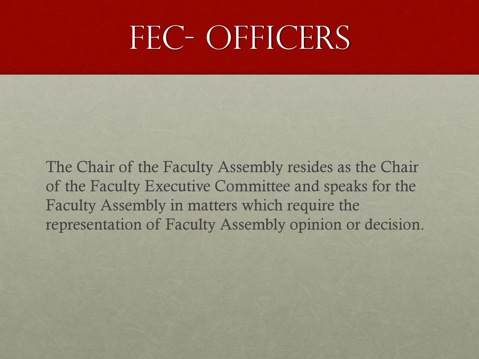 speaks for the Faculty Assembly in matters which