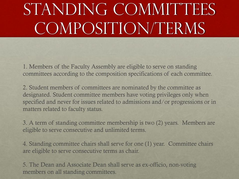 Student committee members have voting privileges only when specified and never for issues related to admissions and/or progressions or in matters related to faculty status. 3.