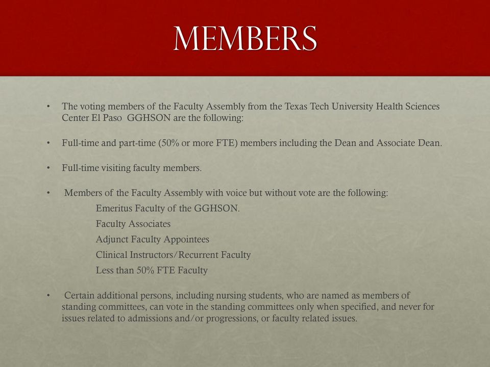 Members of the Faculty Assembly with voice but without vote are the following: Emeritus Faculty of the GGHSON.