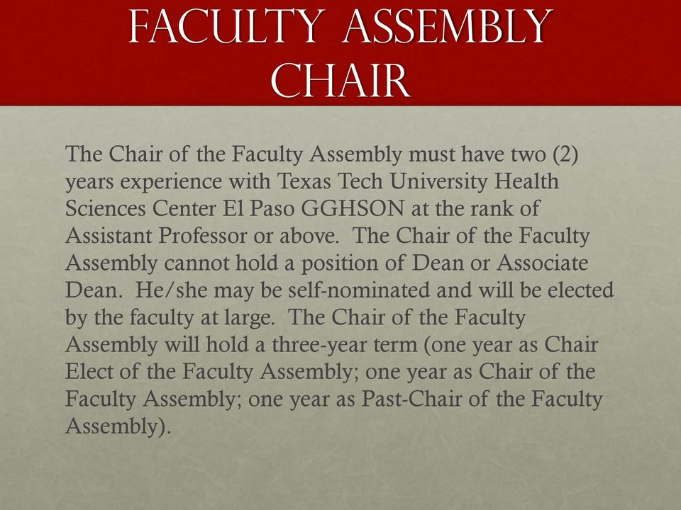 The Chair of the Faculty Assembly cannot hold a position of Dean or Associate Dean.