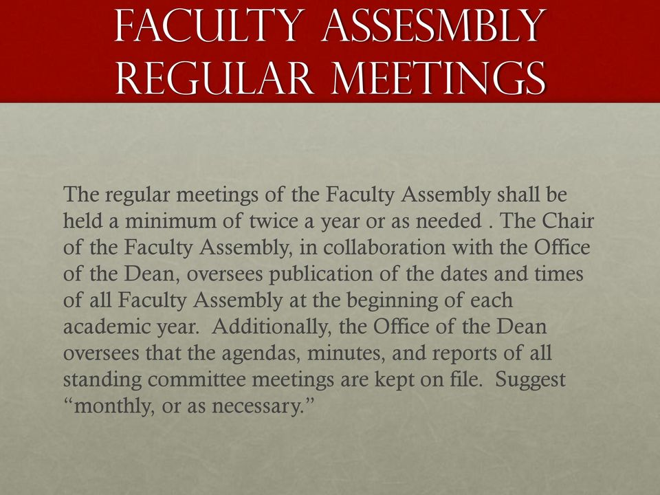 The Chair of the Faculty Assembly, in collaboration with the Office of the Dean, oversees publication of the dates and