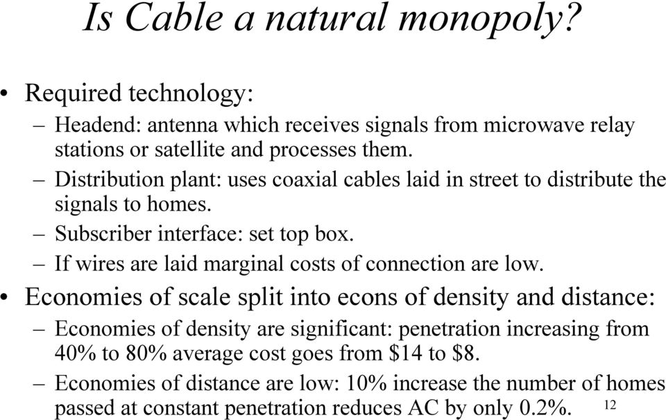 If wires are laid marginal costs of connection are low.