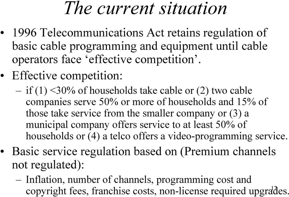 smaller company or (3) a municipal company offers service to at least 50% of households or (4) a telco offers a video-programming service.