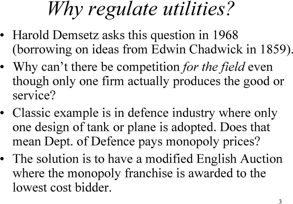 Classic example is in defence industry where only one design of tank or plane is adopted. Does that mean Dept.
