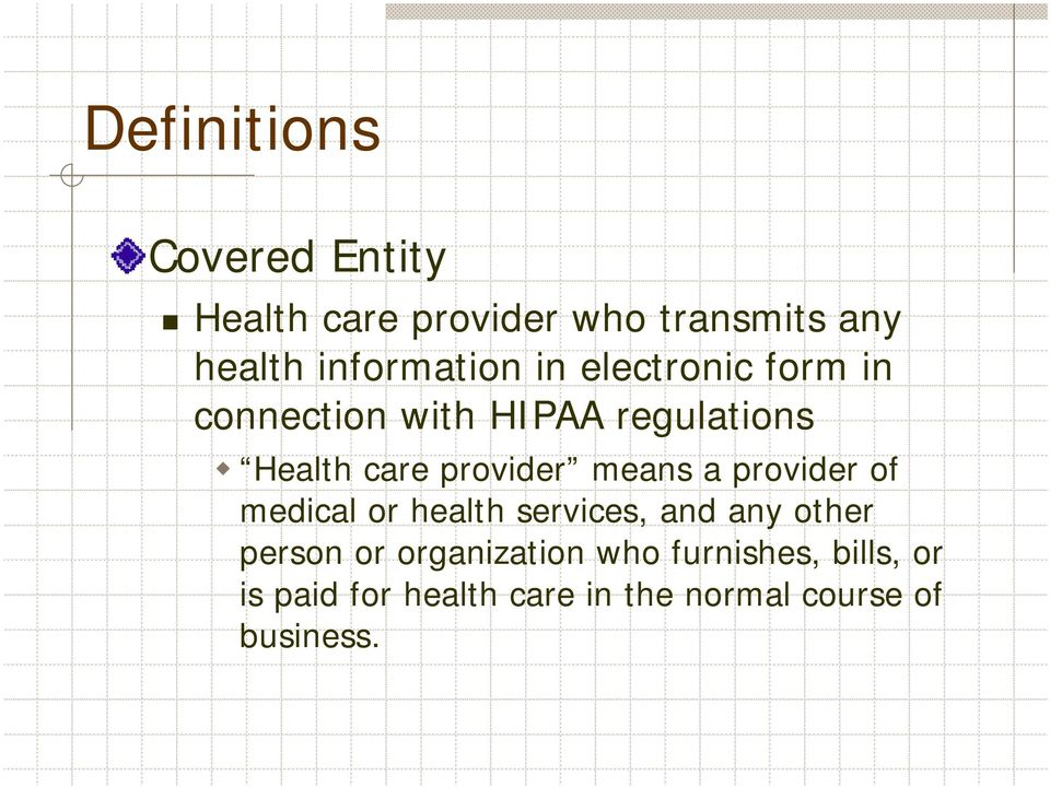 provider means a provider of medical or health services, and any other person or