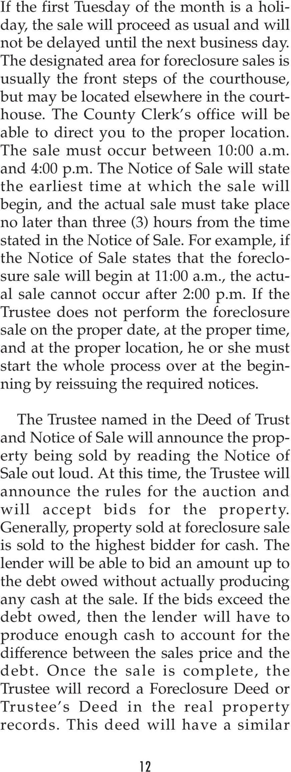 The County Clerk s office will be able to direct you to the proper location. The sale mu