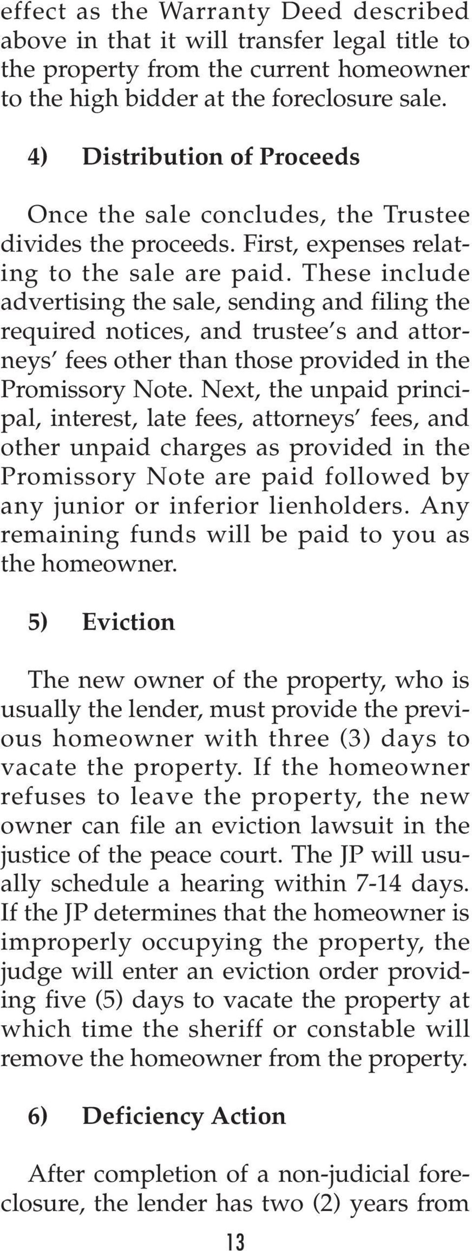 These include advertising the sale, sending and filing the required notices, and trustee s and attorneys fees other than those provided in the Promissory Note.
