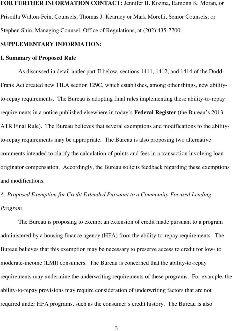 Summary of Proposed Rule As discussed in detail under part II below, sections 1411, 1412, and 1414 of the Dodd- Frank Act created new TILA section 129C, which establishes, among other things, new