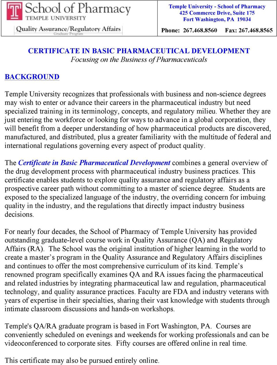 8565 CERTIFICATE IN BASIC PHARMACEUTICAL DEVELOPMENT Focusing on the Business of Pharmaceuticals BACKGROUND Temple University recognizes that professionals with business and non-science degrees may