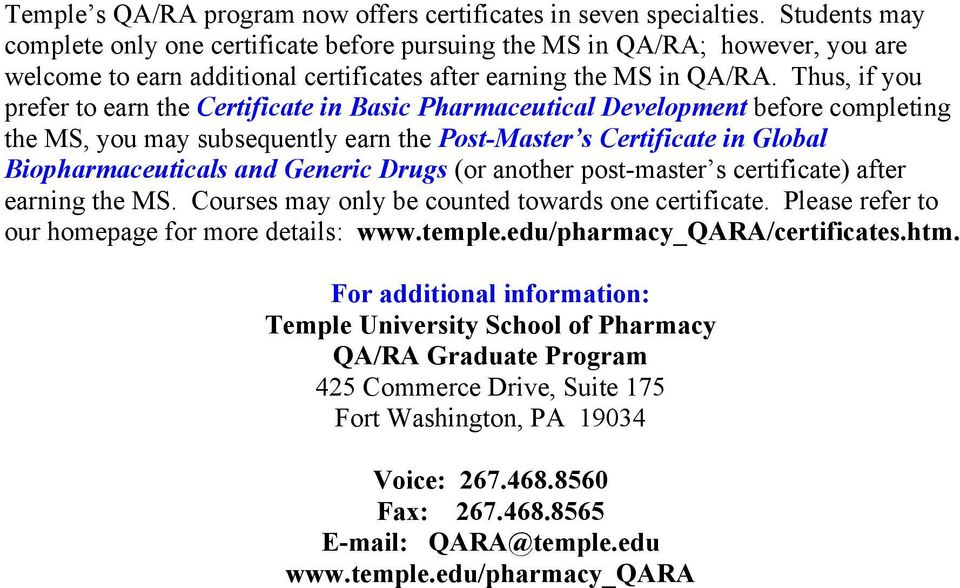Thus, if you prefer to earn the Certificate in Basic Pharmaceutical Development before completing the MS, you may subsequently earn the Post-Master s Certificate in Global Biopharmaceuticals and
