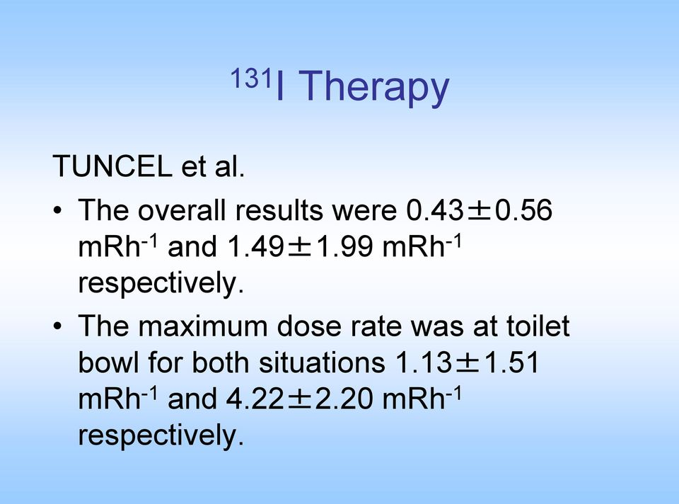 The maximum dose rate was at toilet bowl for both