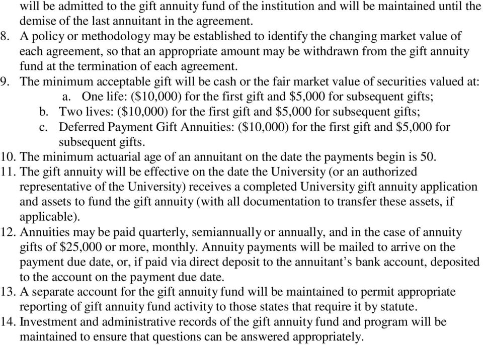 each agreement. 9. The minimum acceptable gift will be cash or the fair market value of securities valued at: a. One life: ($10,000) for the first gift and $5,000 for subsequent gifts; b.