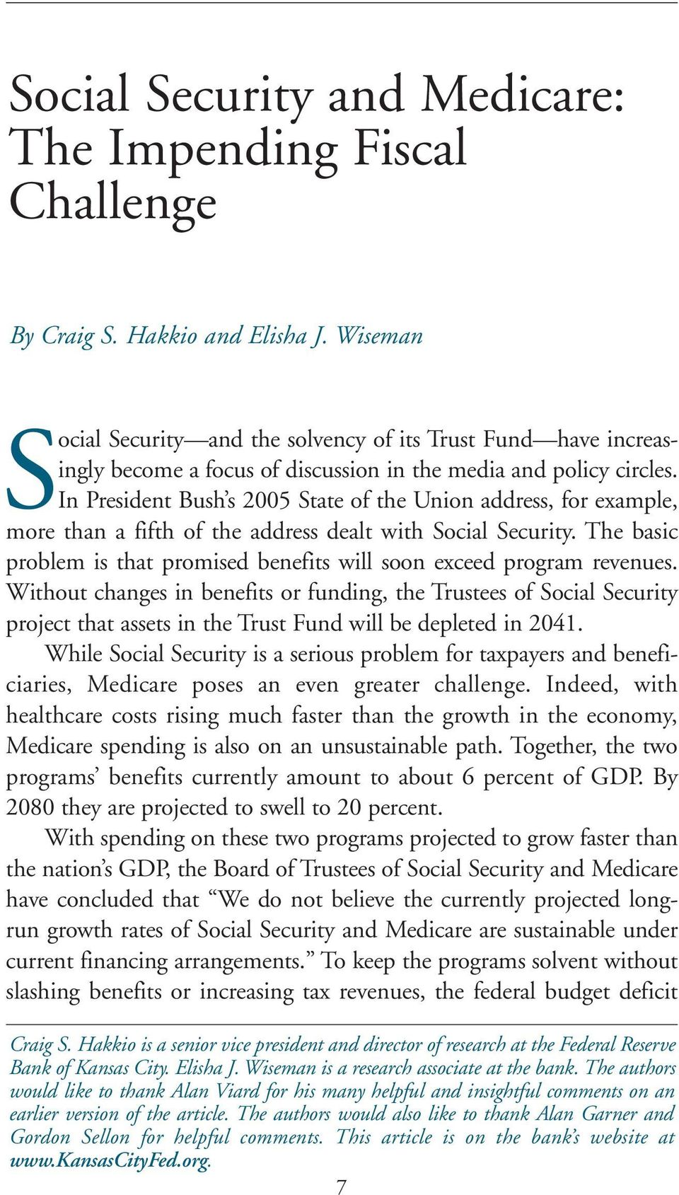 In President Bush s 2005 State of the Union address, for example, more than a fifth of the address dealt with Social Security.