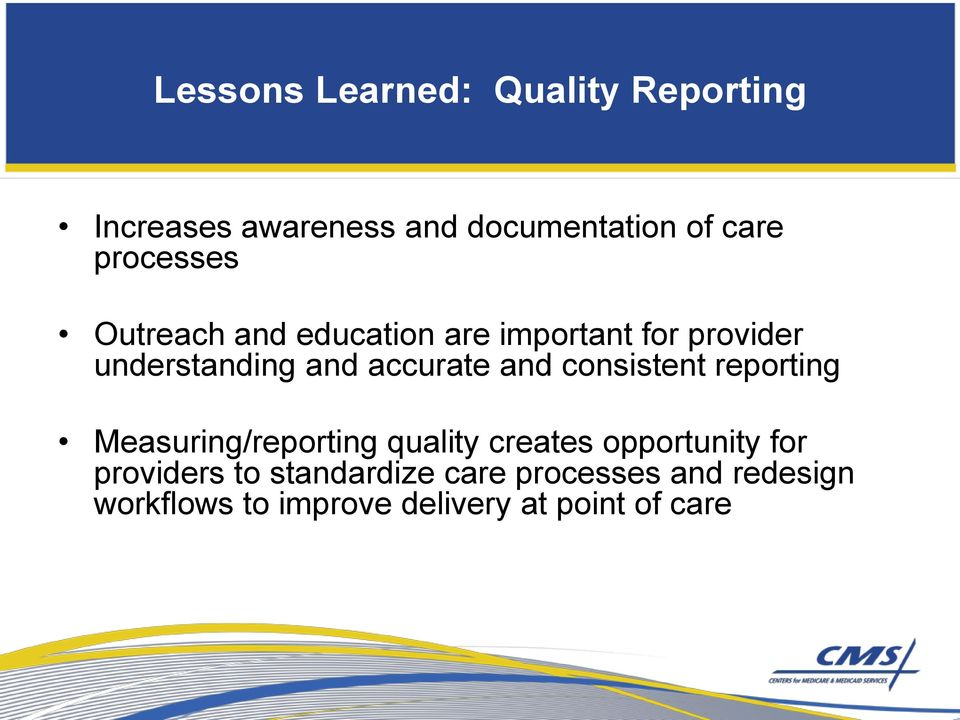 accurate and consistent reporting Measuring/reporting quality creates opportunity for