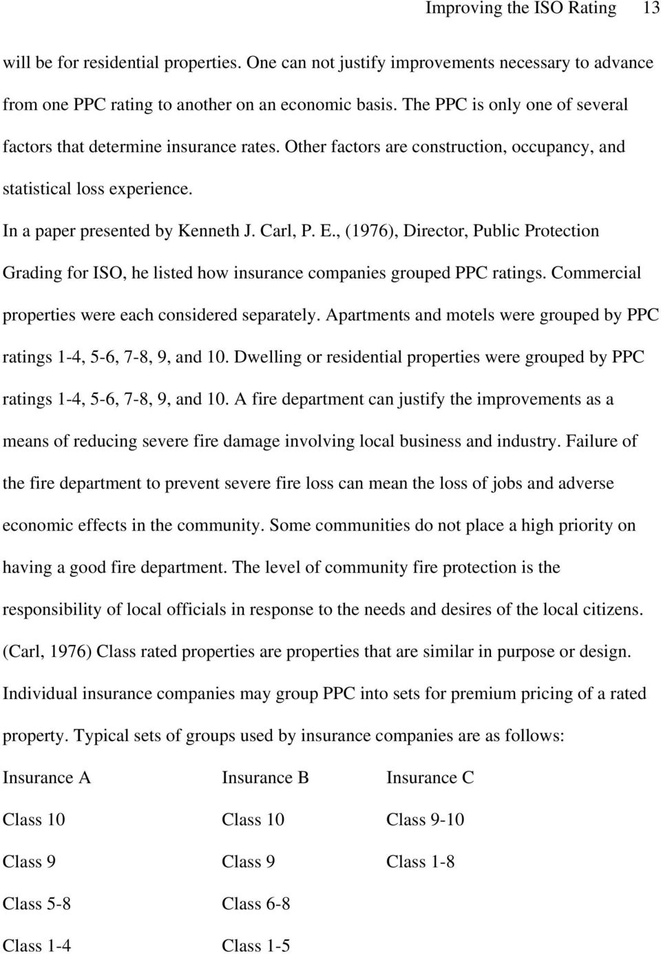 , (1976), Director, Public Protection Grading for ISO, he listed how insurance companies grouped PPC ratings. Commercial properties were each considered separately.