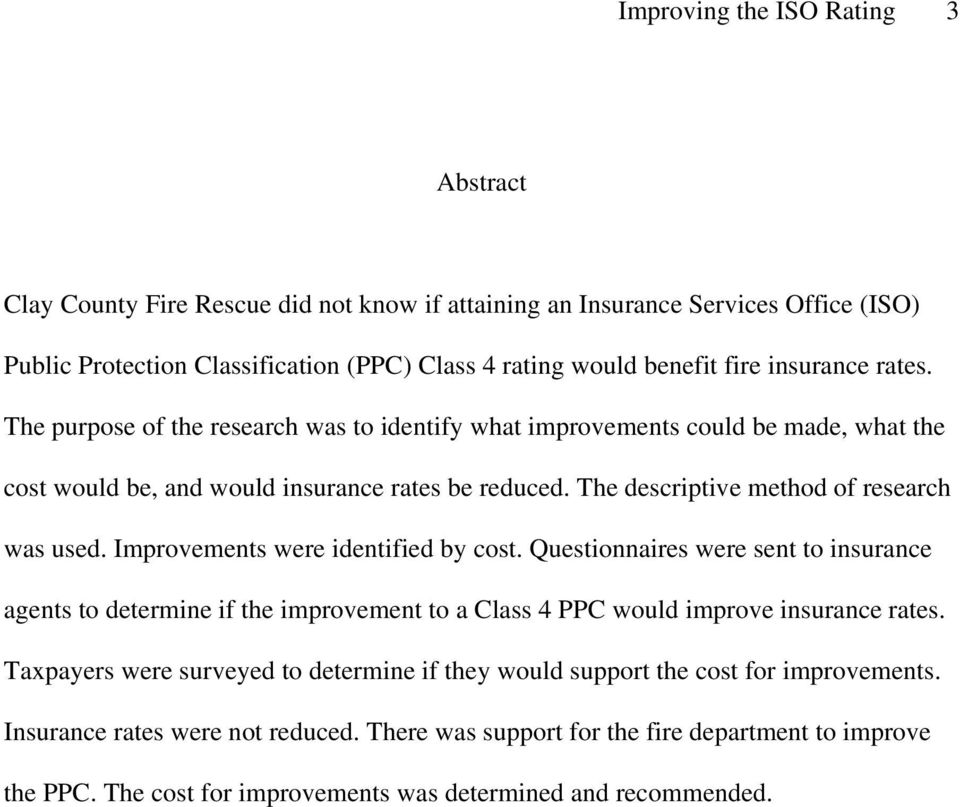 Improvements were identified by cost. Questionnaires were sent to insurance agents to determine if the improvement to a Class 4 PPC would improve insurance rates.