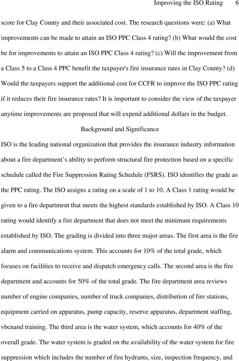 (d) Would the taxpayers support the additional cost for CCFR to improve the ISO PPC rating if it reduces their fire insurance rates?