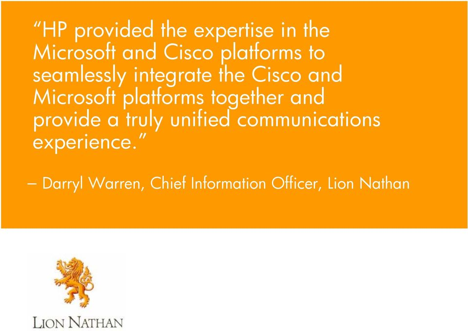 together and provide a truly unified communications experience.