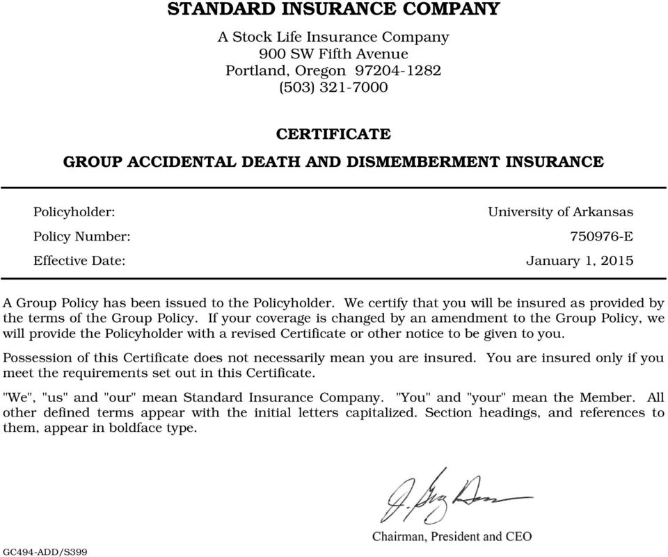 We certify that you will be insured as provided by the terms of the Group Policy.