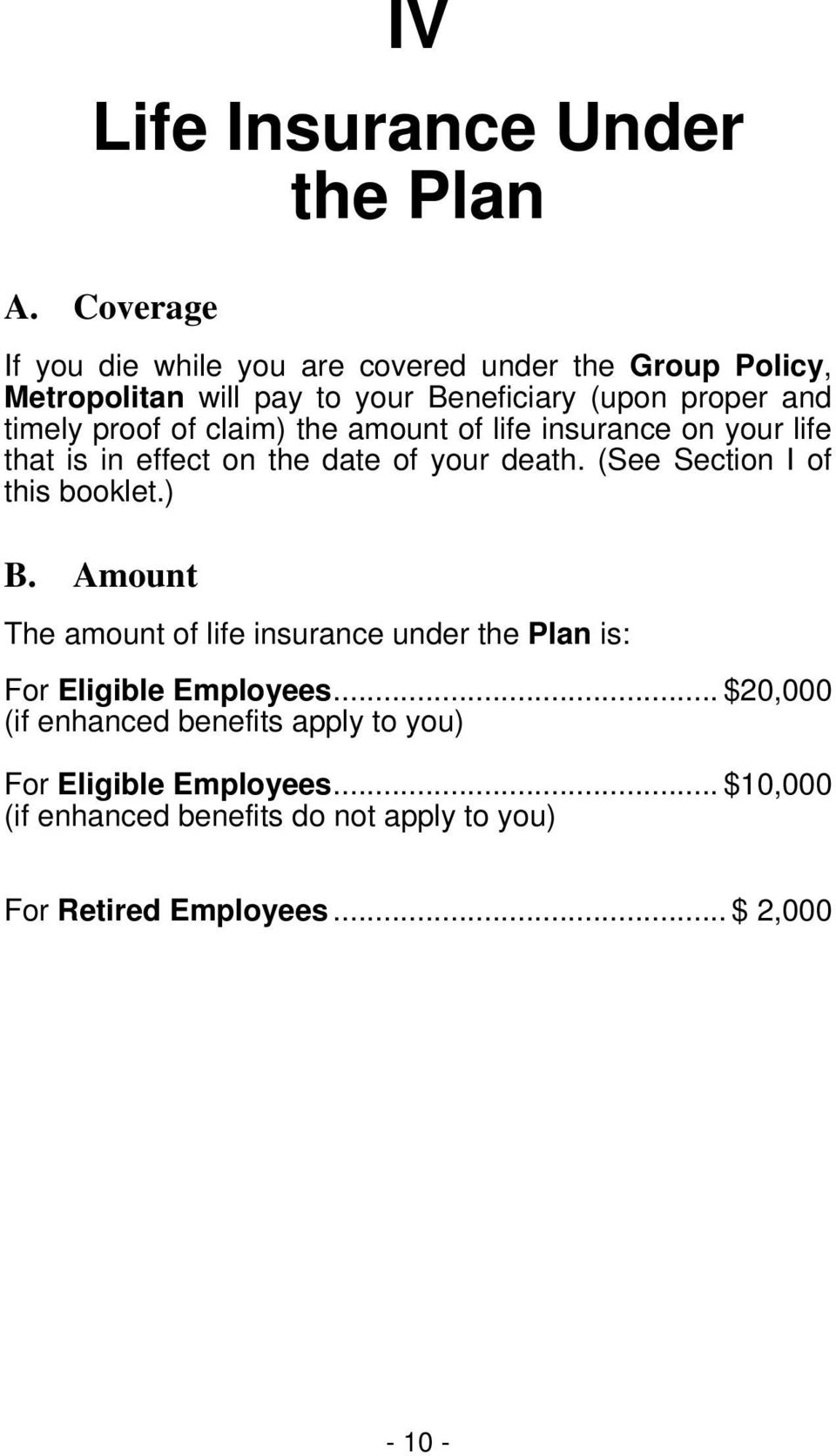proof of claim) the amount of life insurance on your life that is in effect on the date of your death. (See Section I of this booklet.