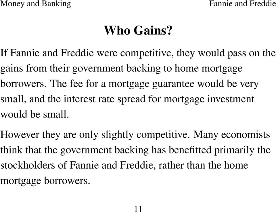 The fee for a mortgage guarantee would be very small, and the interest rate spread for mortgage investment