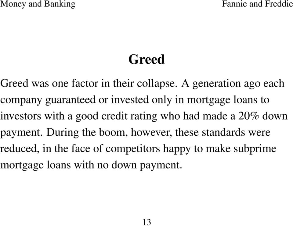 investors with a good credit rating who had made a 20% down payment.