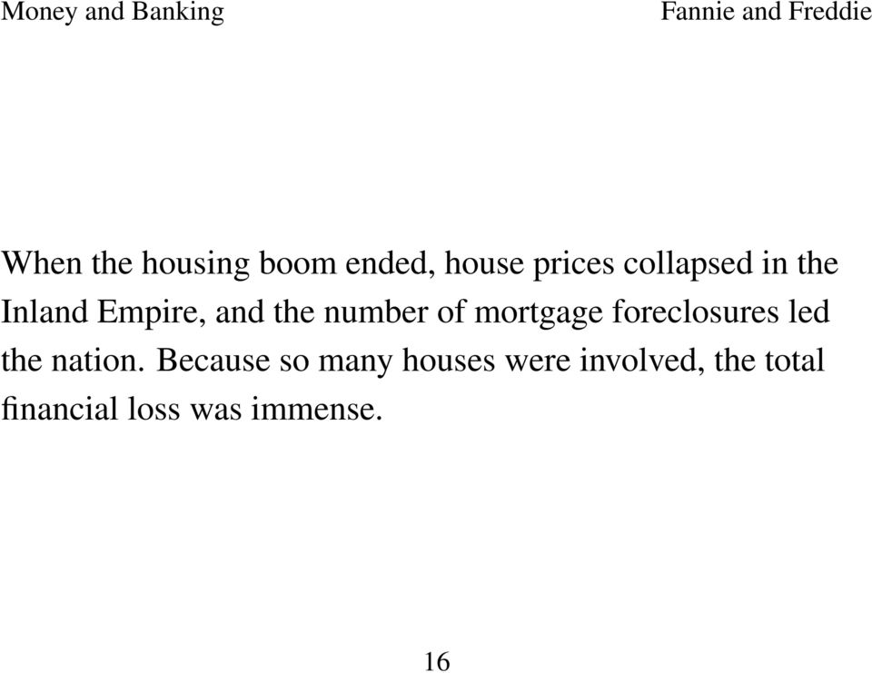 foreclosures led the nation.