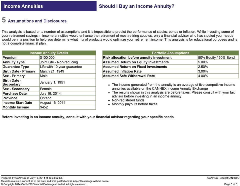 to help you determine what mix of products would optimize your retirement income. This analysis is for educational purposes and is not a complete financial plan.