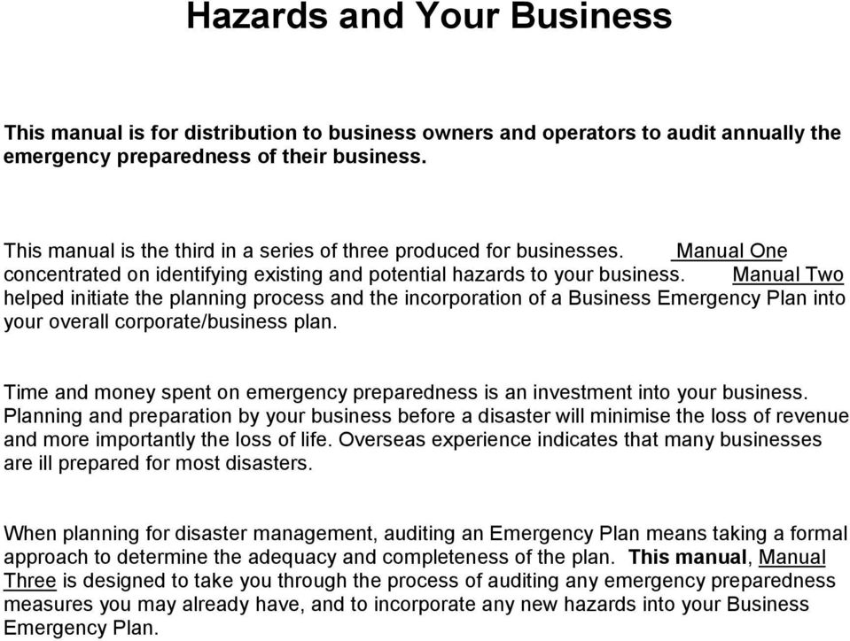 Manual Two helped initiate the planning process and the incorporation of a Business Emergency Plan into your overall corporate/business plan.