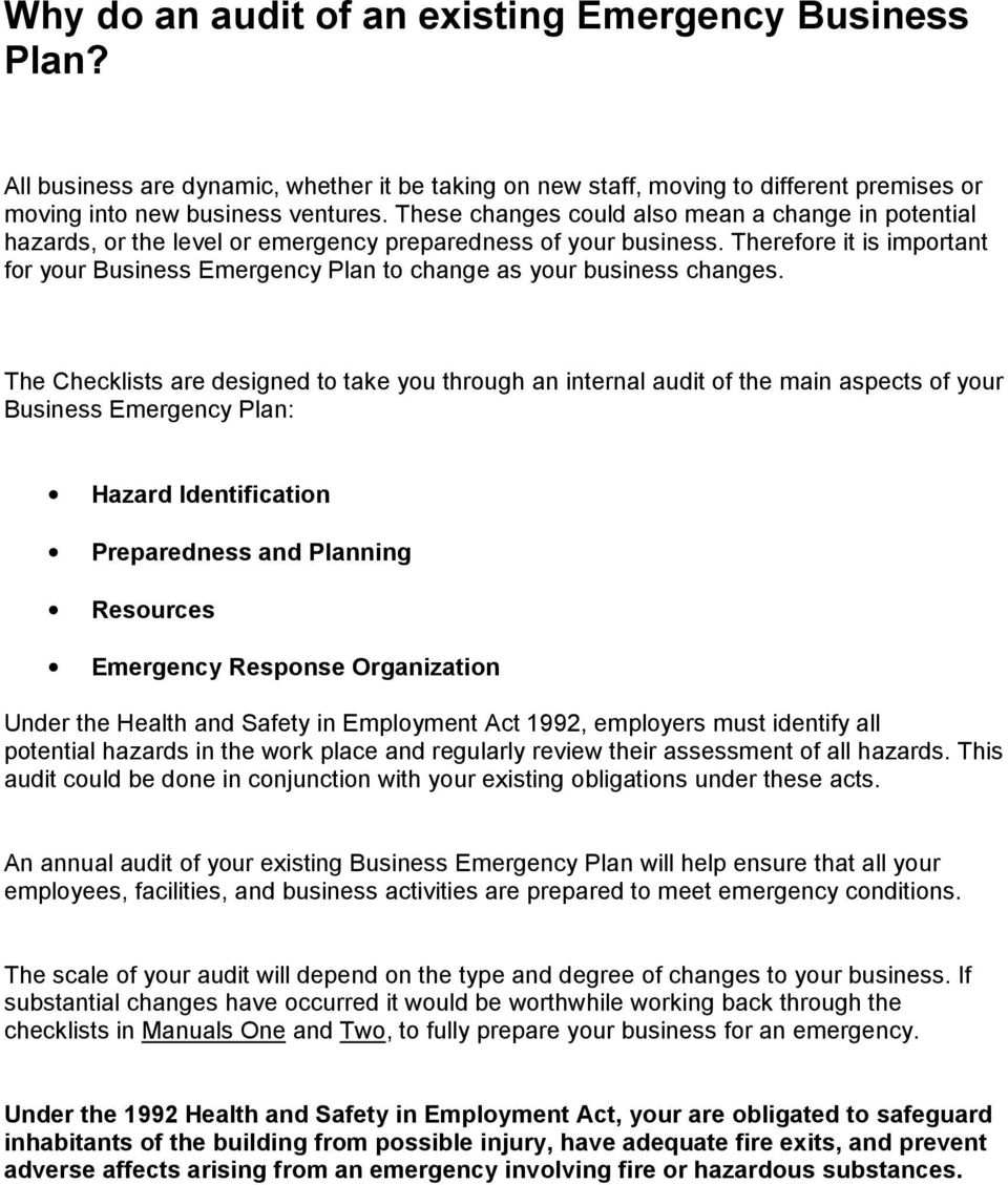 Therefore it is important for your Business Emergency Plan to change as your business changes.