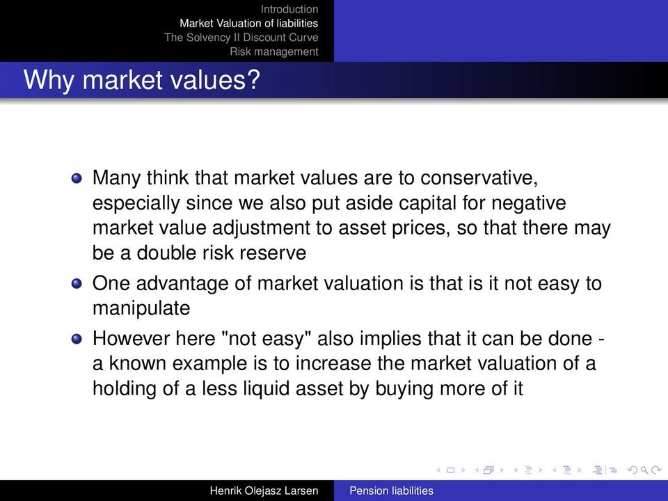 market value adjustment to asset prices, so that there may be a double risk reserve One advantage of market