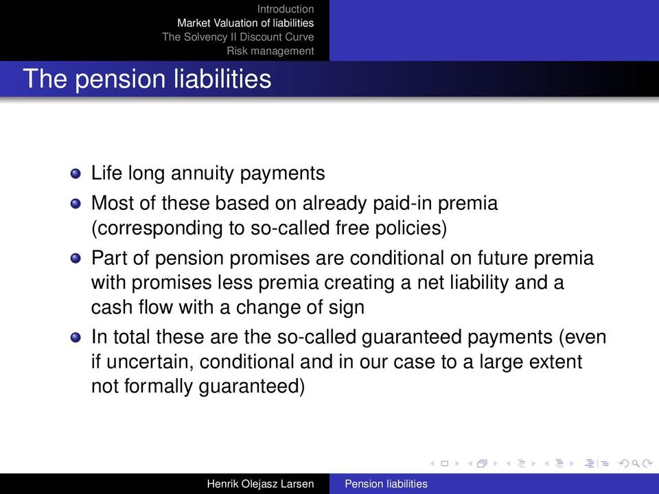 promises less premia creating a net liability and a cash flow with a change of sign In total these are the